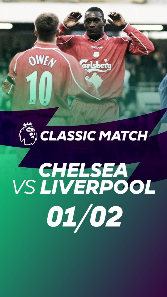 Classic Matches Liverpool vs Chelsea 01/02