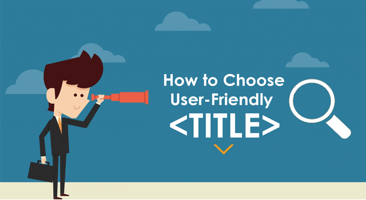 How to choose user-friendly title