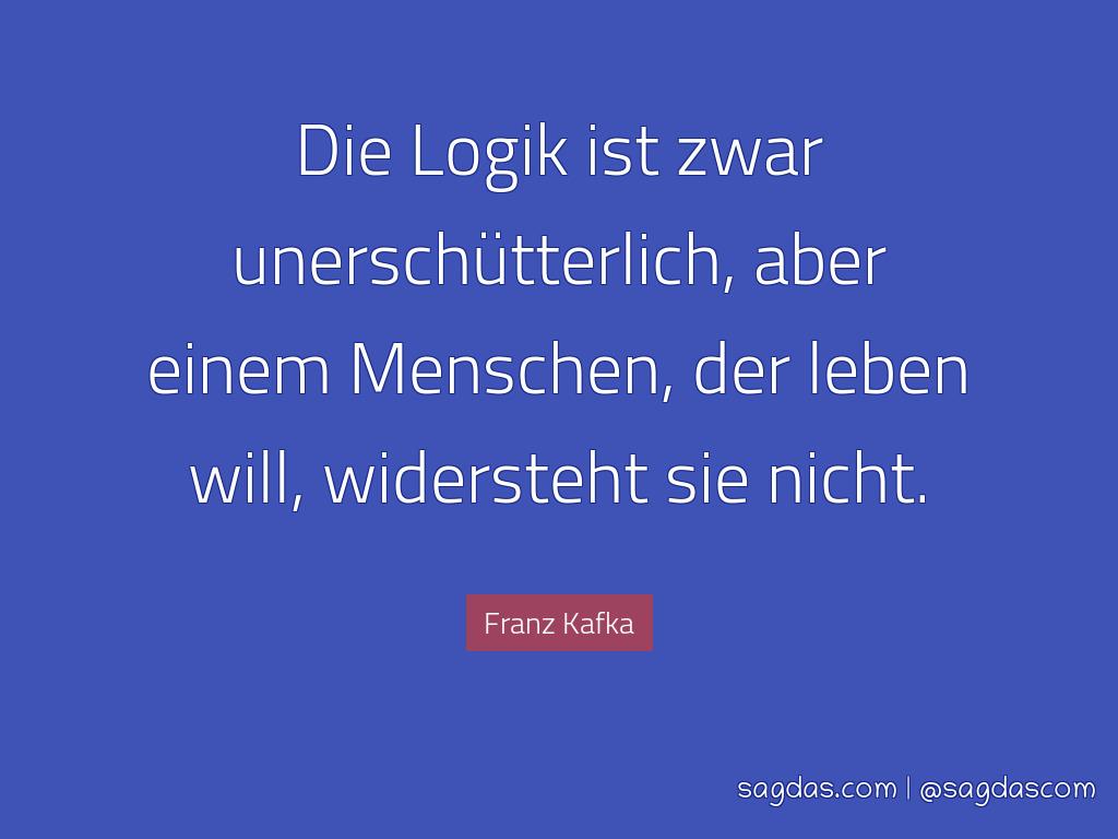 Franz Kafka Zitat Logik Ist Zwar