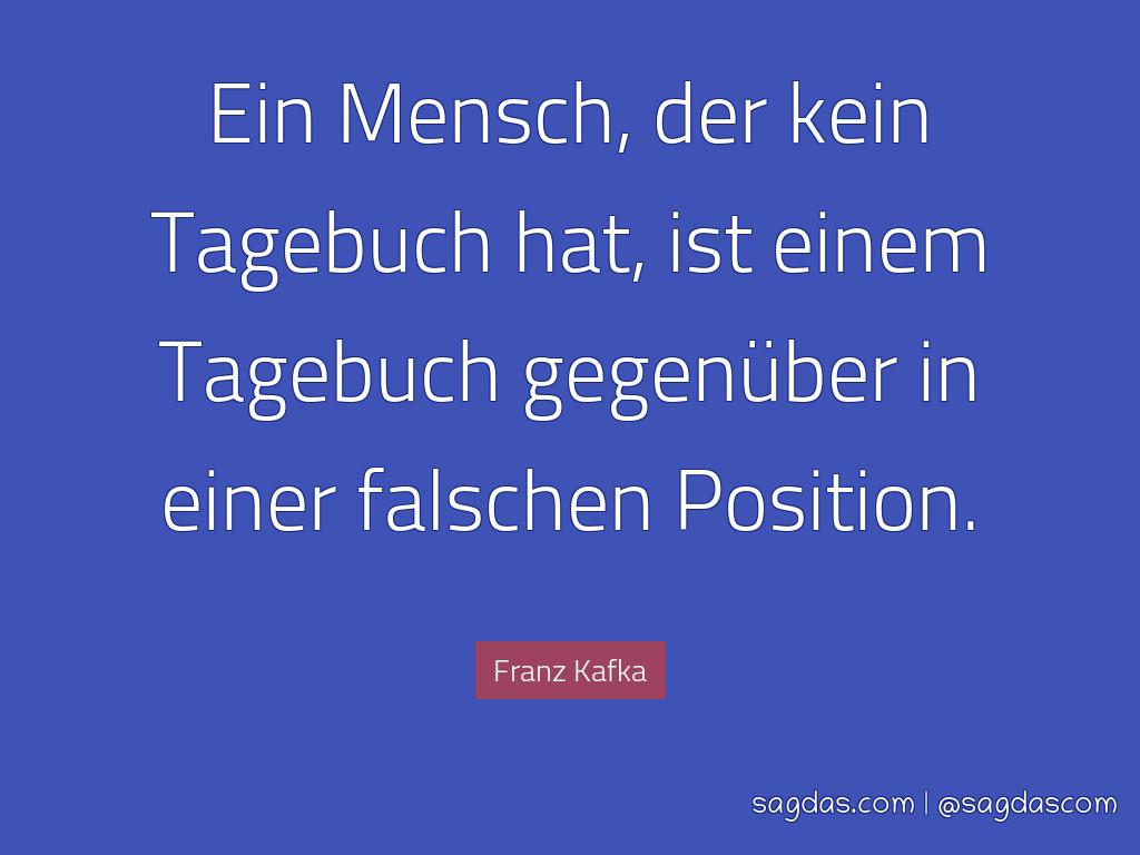 Franz Kafka Zitat Ein Mensch Der Kein Tagebuch Hat