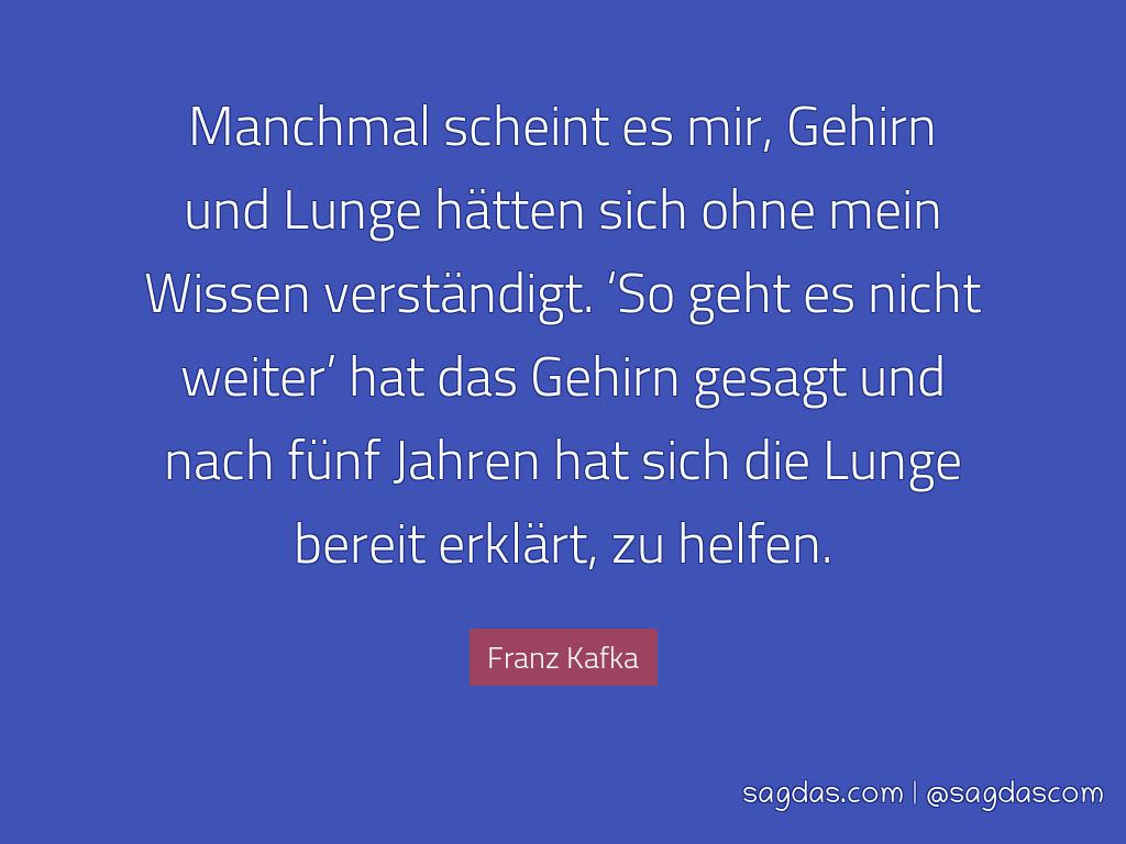 Franz Kafka Zitat Manchmal Scheint Es Mir Gehirn Und