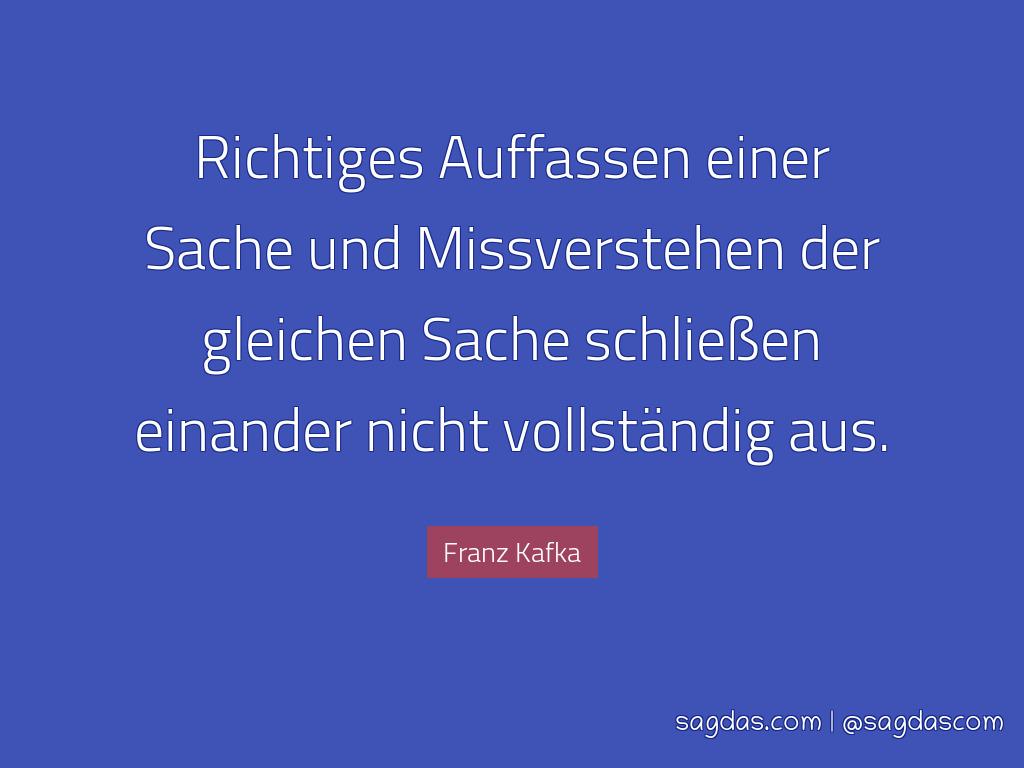 Franz Kafka Zitat Richtiges Auffassen Einer Sache Und