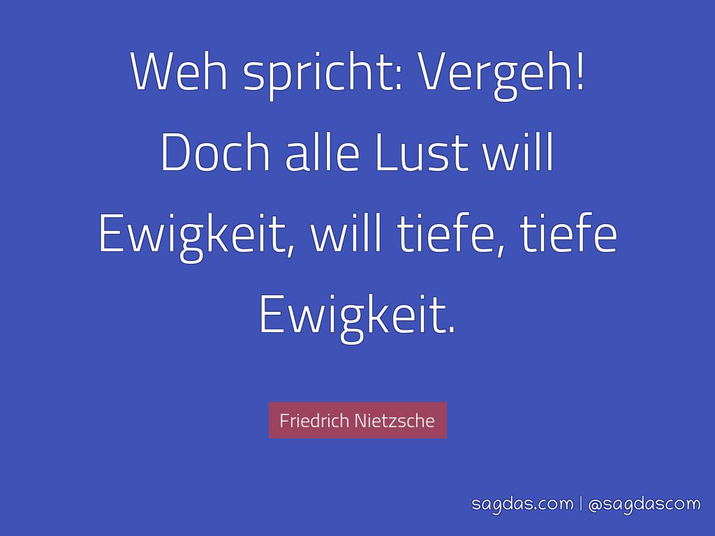Friedrich Nietzsche Zitat Weh Spricht Vergeh Doch