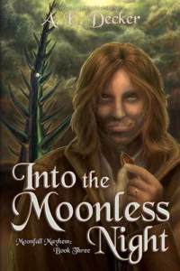 Into the Moonless Night (Moonfall Mayhem Book 3)
