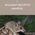 SEGUIMENT DELS PETITS MAMÍFERS