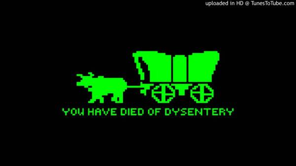 You have died of dysentery on Oregon Trail