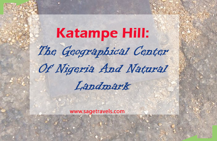 Katampe Hill: The Geographical Center Of Nigeria And Natural Landmark
