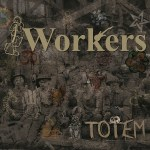 Music Review: The Workers – 'Totem'