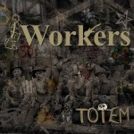 Music Review: The Workers – 'Totem' EP