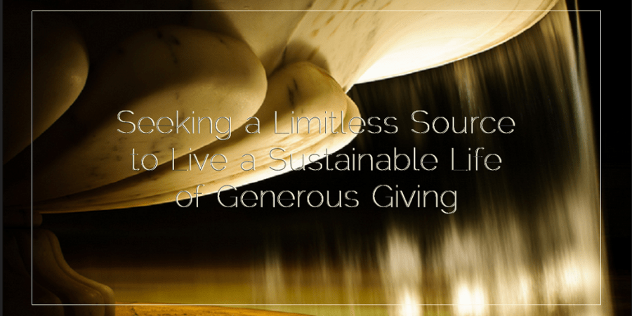 Sahar's Blog 2015 12 22 Seeking a Limitless Source to Live a Sustainable Life of Generous Giving