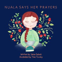 Nuala Says Her Prayers by Sahar Sabati