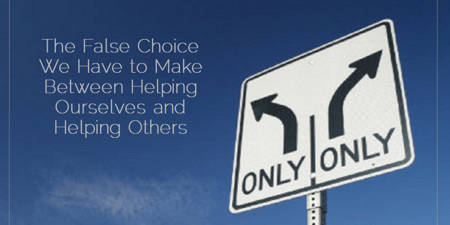 2016 02 02 Sahar's Blog The False Choice We Have to Make Between Helping Ourselves and Helping Others