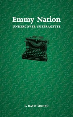 Emmy Nation Undercover Suffragette by L Davis Munro on Sahar's Blog