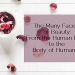 The Many Facets of Beauty: From the Human Body to the Body of Humanity