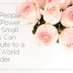 More People, More Power: How Small Acts Can Contribute to a New World Order
