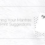 Refreshing Your Mantras: Some Print Suggestions