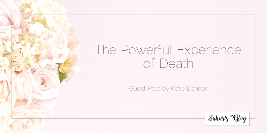2018-01-23 Tuesday Personal Development The Powerful Experience of Death Guest Post by Katie Danner