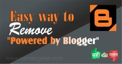 Easy way to Remove Powered by Blogger