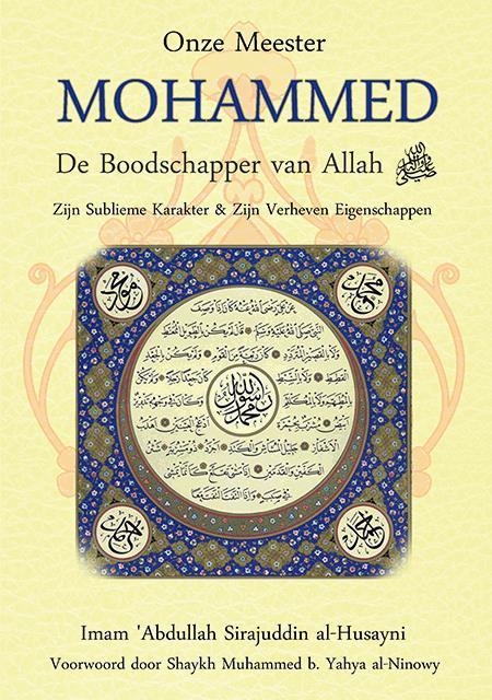 Islamitische boeken Onze Meester Mohammed, de Boodschapper van Allah -vrede en zegeningen zij met hem- Zijn Sublieme Karakter & Zijn Verheven Eigenschappen, Deel I Harun Verstaen