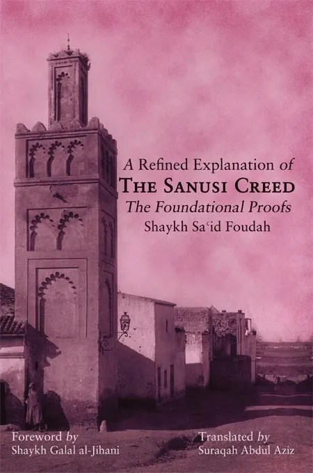 Islamitisch boek geloofsleer Sanusi Creed A Refined Explanation of The Sanusi Creed Shaykh Sa id Foudah