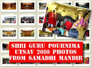 Shri Guru Pournima Utsav 2010 Photos- Shri Guru Pournima Utsav 2010 Photos- From Samadhi Mandir - Released by Shirdi SaiBaba Sansthan