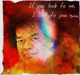 Bhagawan Sri Sathya Sai Baba  photo with quote - if you look to me i look to you