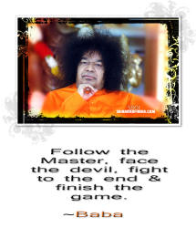 follow the master - Bhagawan Sri Sathya Sai Baba