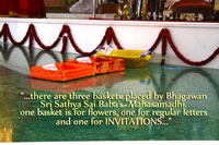"""...there are three baskets placed by Bhagawan's Mahasamadhi."