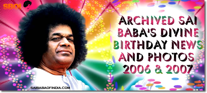 http://www.saibabaofindia.com/happy_birthday_greetings.htm#Archived divine birthday news