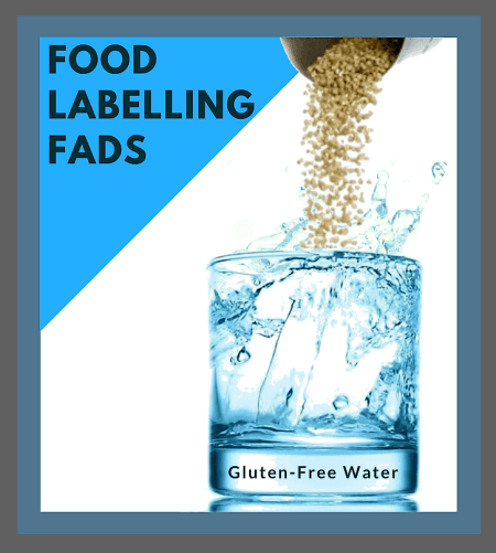 Food Labelling Fads - Gluten free water