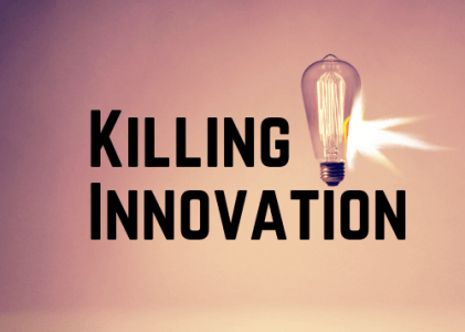 How to Kill Innovation Domestically