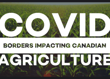 Canadian Agriculture and Border Closures