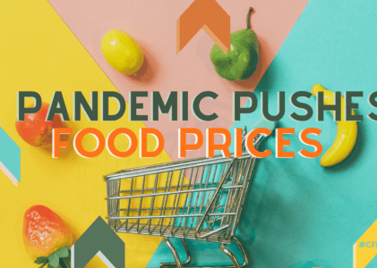 Global Pandemic Pushes Food Prices Higher