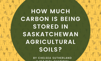 How much carbon is being stored in Saskatchewan's agricultural soils? By Chelsea Sutherland