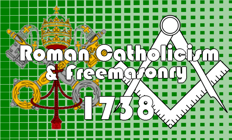 On Roman Catholicism and Freemasonry in 1738