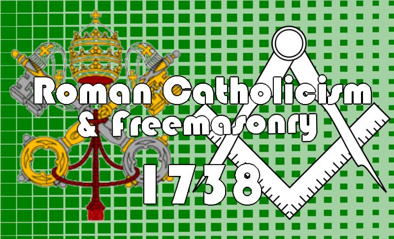 On Roman Catholicism and Freemasonry in 1738