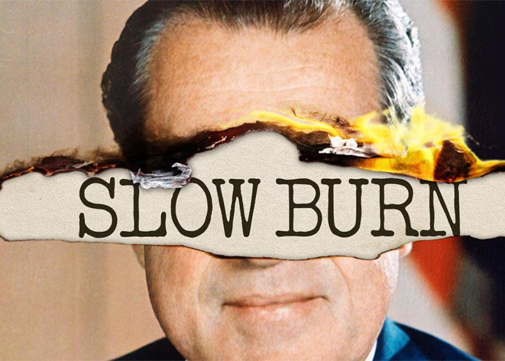 Slow Burn- A Podcast About Watergate
