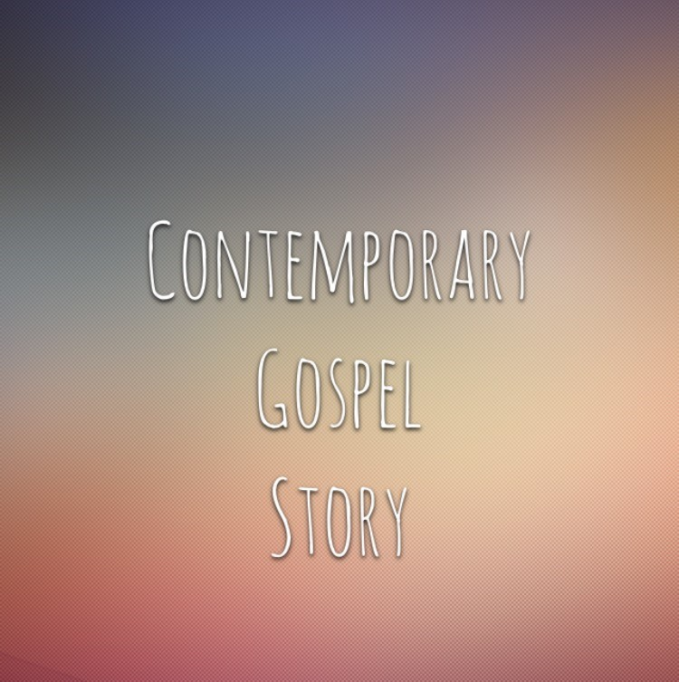 Contemporary Gospel Story