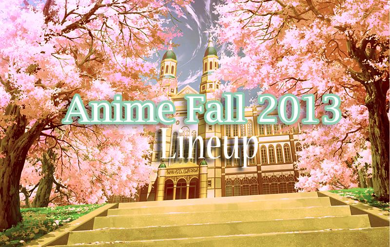 Fall 2013 Anime Lineup