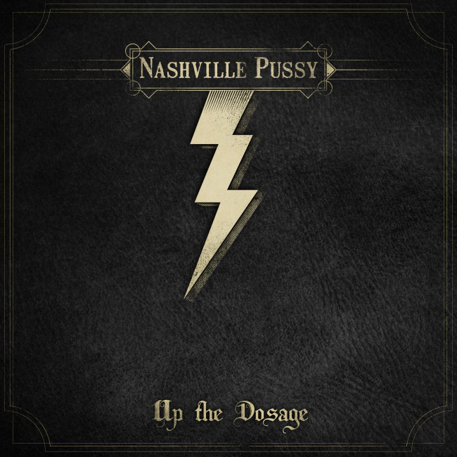 nashville pussy up the dosage