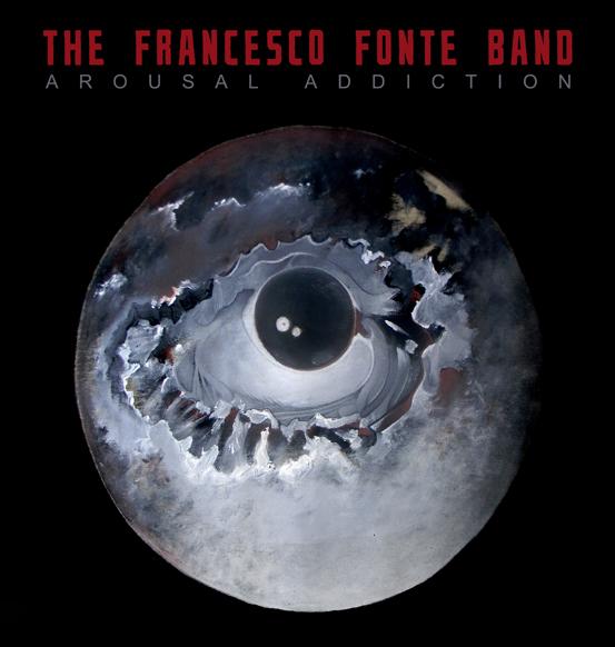 the francesco fonte band arousal addiction