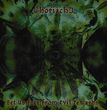 choriachi s.u.f.f.e.r. suffer set us free from evil rewards