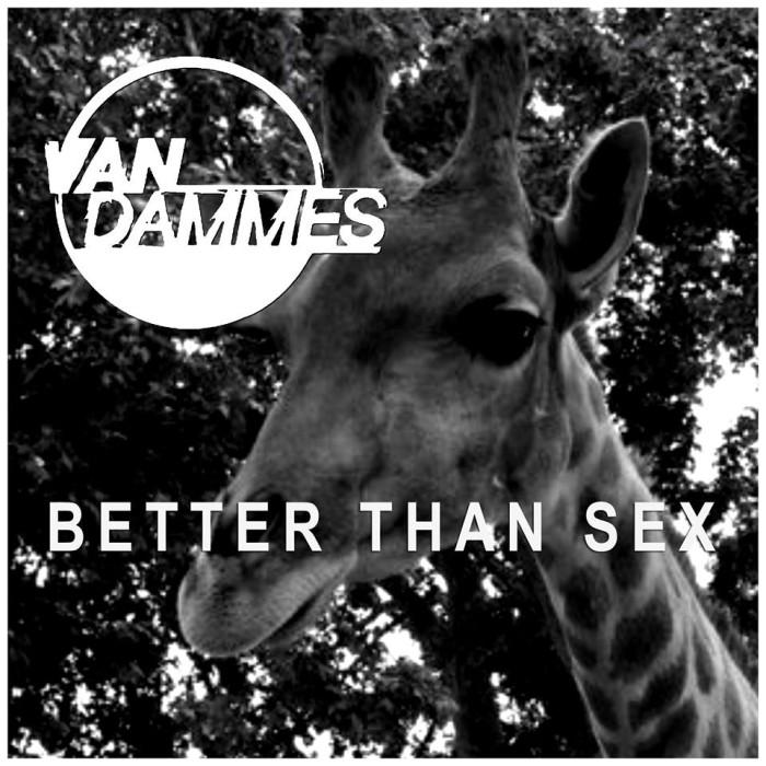 VAN DAMMES BETTER THAN SEX