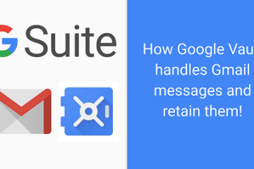 Gmail and Google Vault – Important Notes