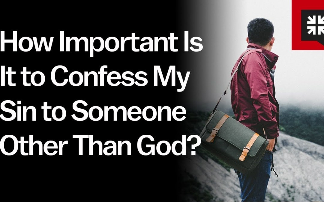 Confess your sins to one another