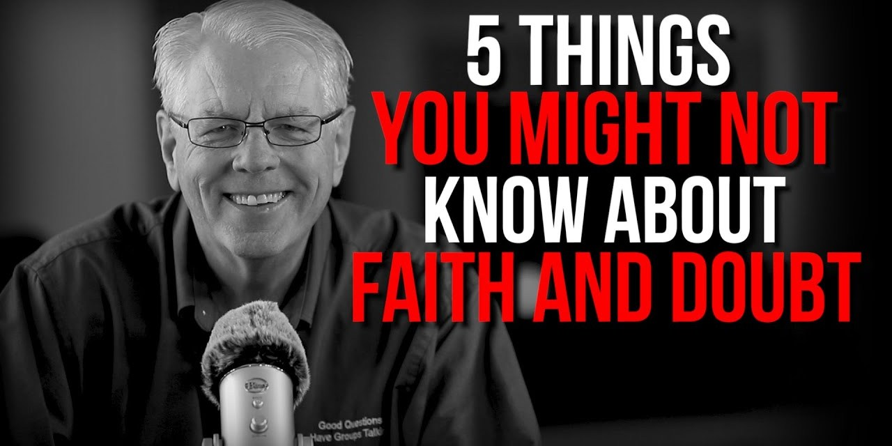 5 Things You Might Not Know About Faith and Doubt