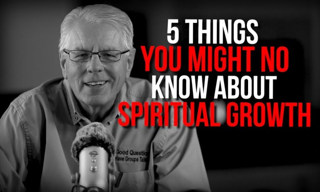 5 Things You Might Not Know About Spiritual Growth