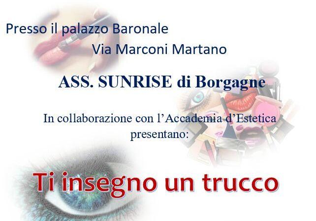 Ti insegno un trucco evento promosso da Sunrise di Borgagne