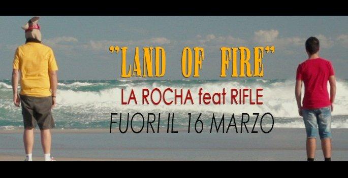 la rocha - land of fire
