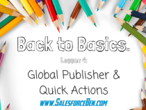 Back to Basics: Global Publisher & Quick Actions